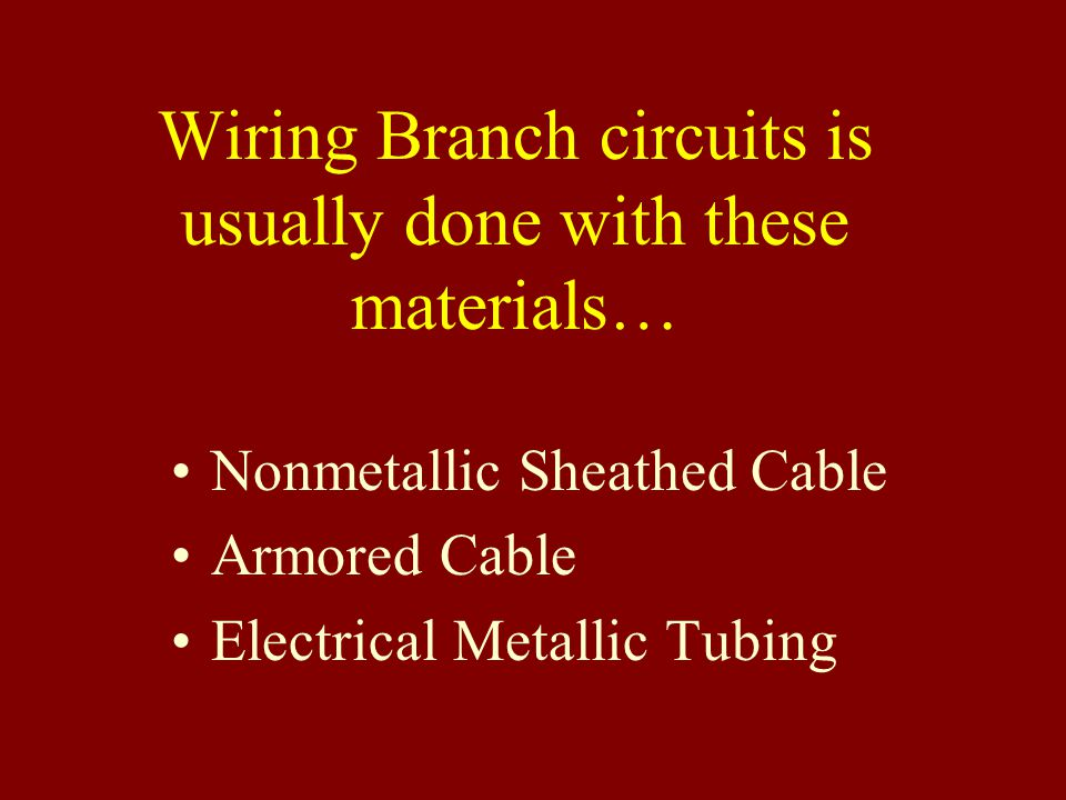 Wiring Branch circuits is usually done with these materials…
