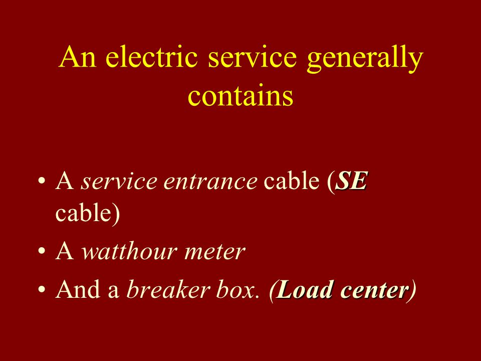 An electric service generally contains