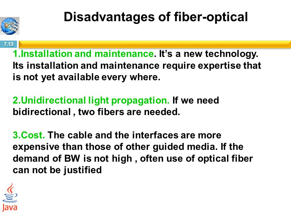 Disadvantages of fiber-optical