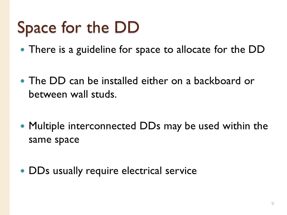 Space for the DD There is a guideline for space to allocate for the DD