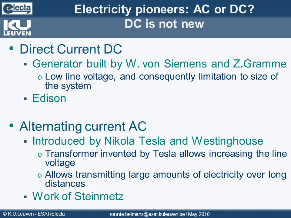 Electricity pioneers: AC or DC DC is not new