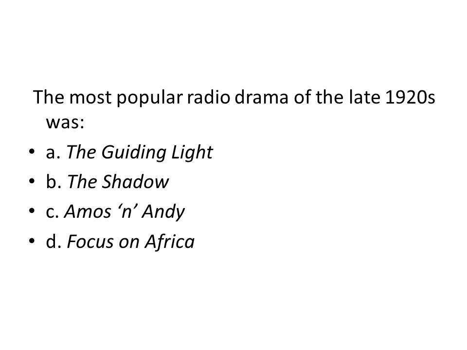The most popular radio drama of the late 1920s was: