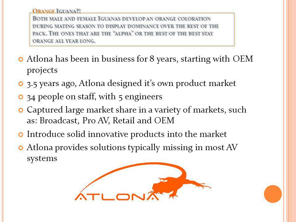 Atlona has been in business for 8 years, starting with OEM projects