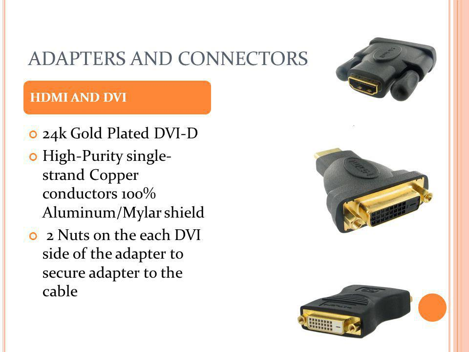 ADAPTERS AND CONNECTORS