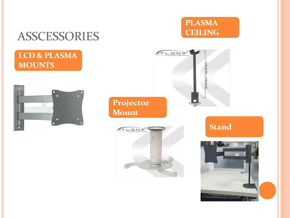 ASSCESSORIES LCD & PLASMA CEILING MOUNTS LCD & PLASMA MOUNTS