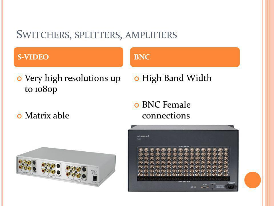 Switchers, splitters, amplifiers