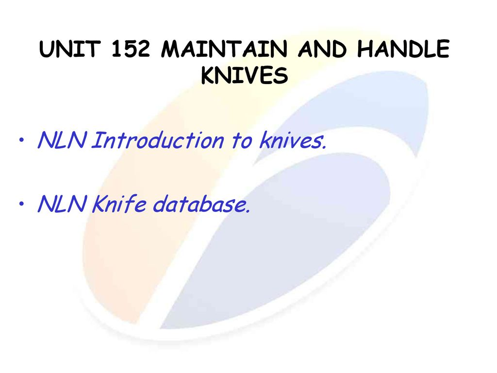 UNIT 152 MAINTAIN AND HANDLE KNIVES - ppt download