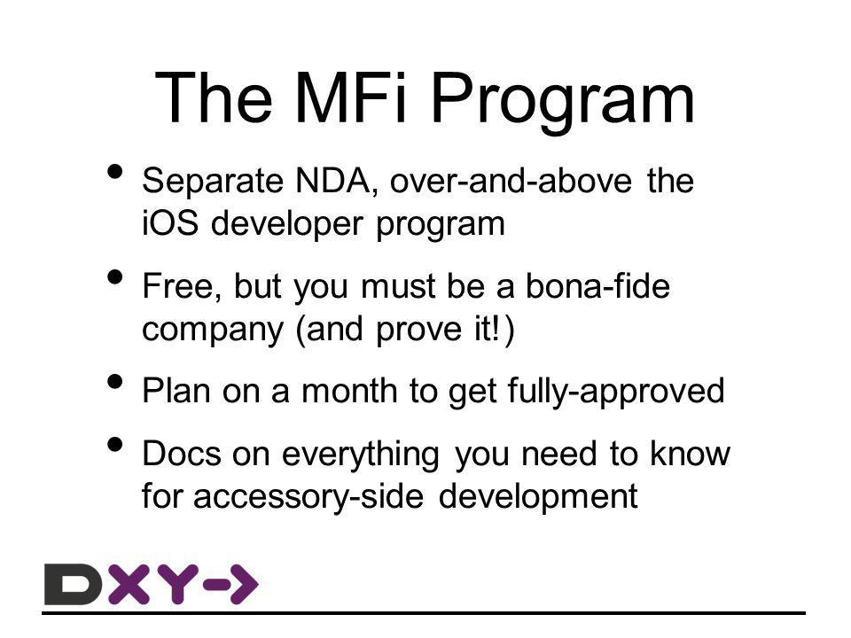The MFi Program Separate NDA, over-and-above the iOS developer program
