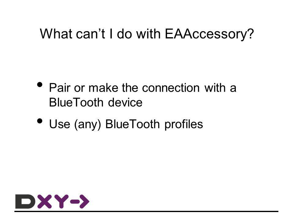 What can't I do with EAAccessory