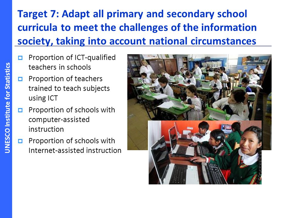 Target 7: Adapt all primary and secondary school curricula to meet the challenges of the information society, taking into account national circumstances
