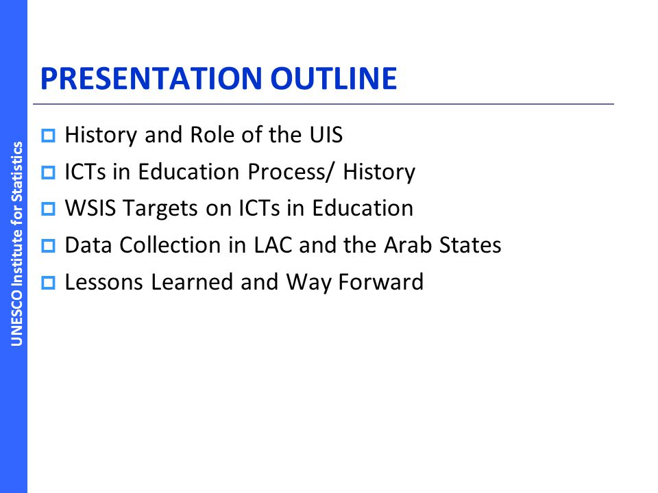 PRESENTATION OUTLINE History and Role of the UIS