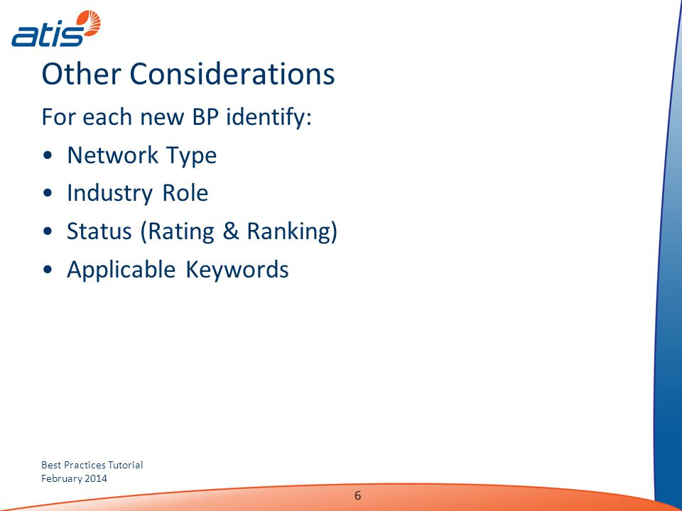 Other Considerations For each new BP identify: Network Type
