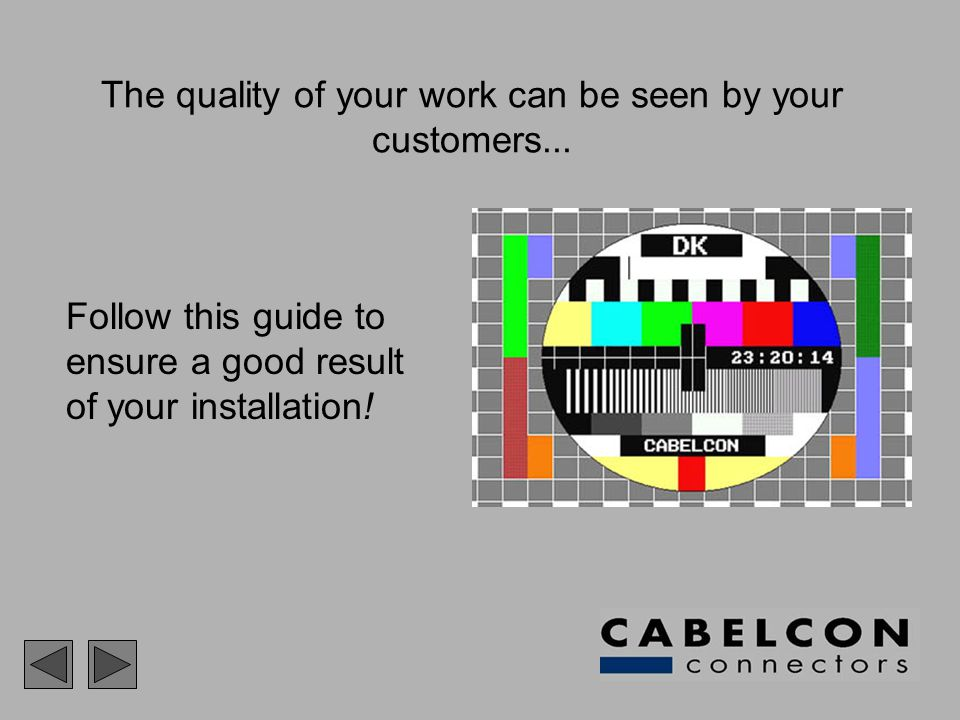 The quality of your work can be seen by your customers...