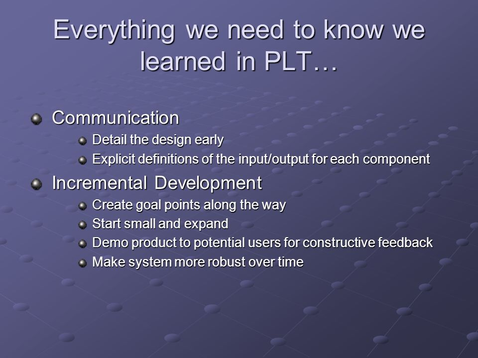 Everything we need to know we learned in PLT…