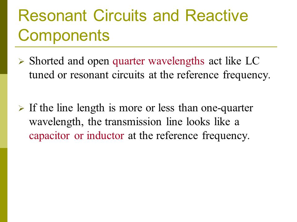 Resonant Circuits and Reactive Components