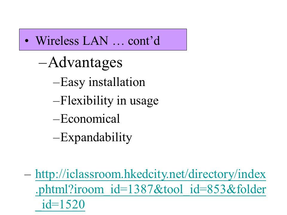 Advantages Wireless LAN … cont'd Easy installation