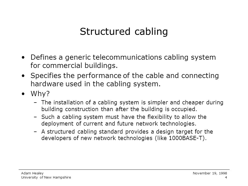 Structured cabling Defines a generic telecommunications cabling system for commercial buildings.