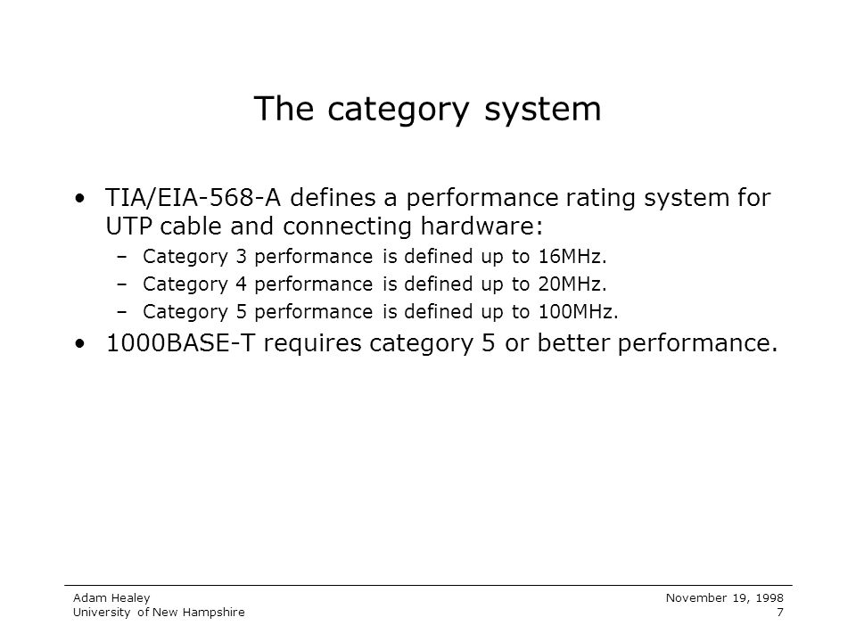 The category system TIA/EIA-568-A defines a performance rating system for UTP cable and connecting hardware: