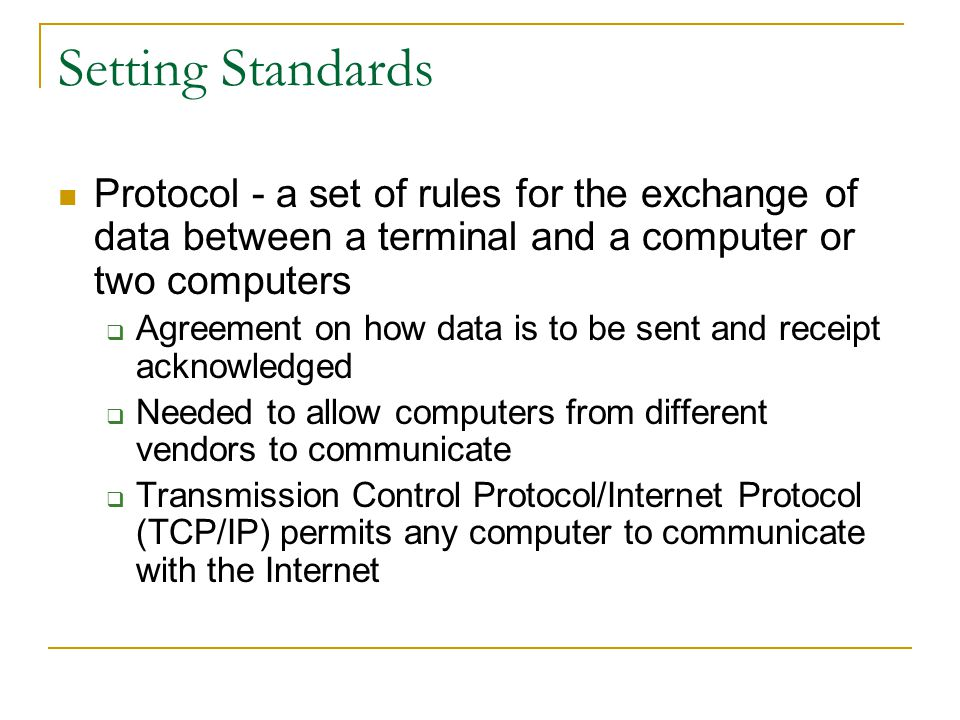 Setting Standards Protocol - a set of rules for the exchange of data between a terminal and a computer or two computers.