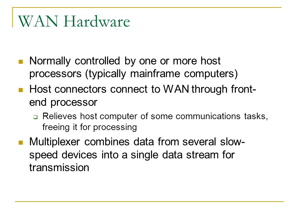 WAN Hardware Normally controlled by one or more host processors (typically mainframe computers)