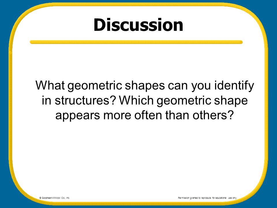 Discussion What geometric shapes can you identify in structures Which geometric shape appears more often than others