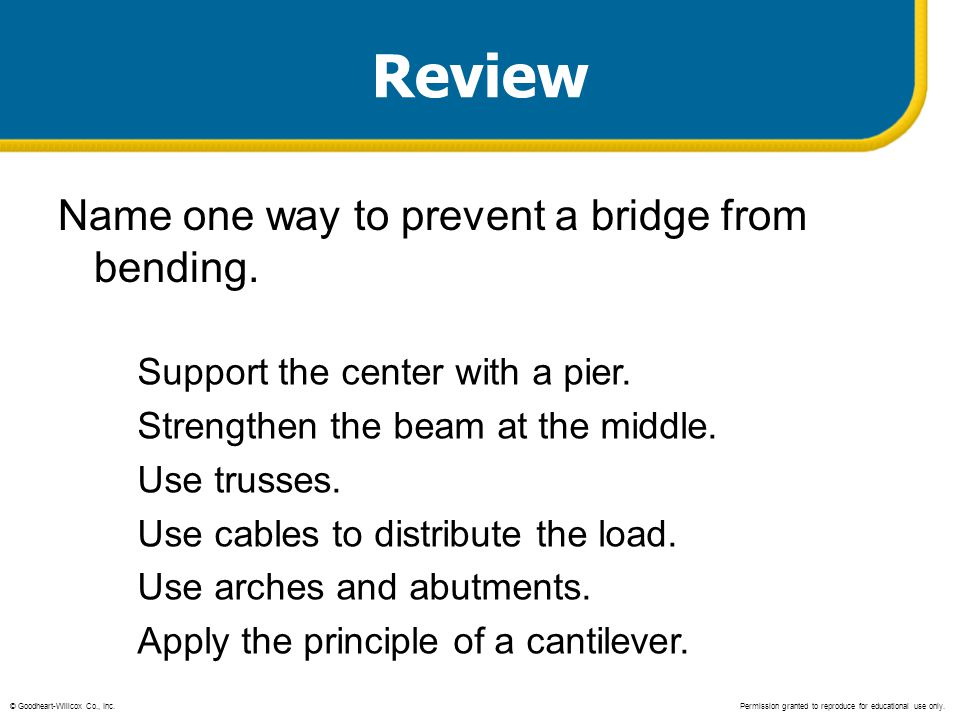 Review Name one way to prevent a bridge from bending.