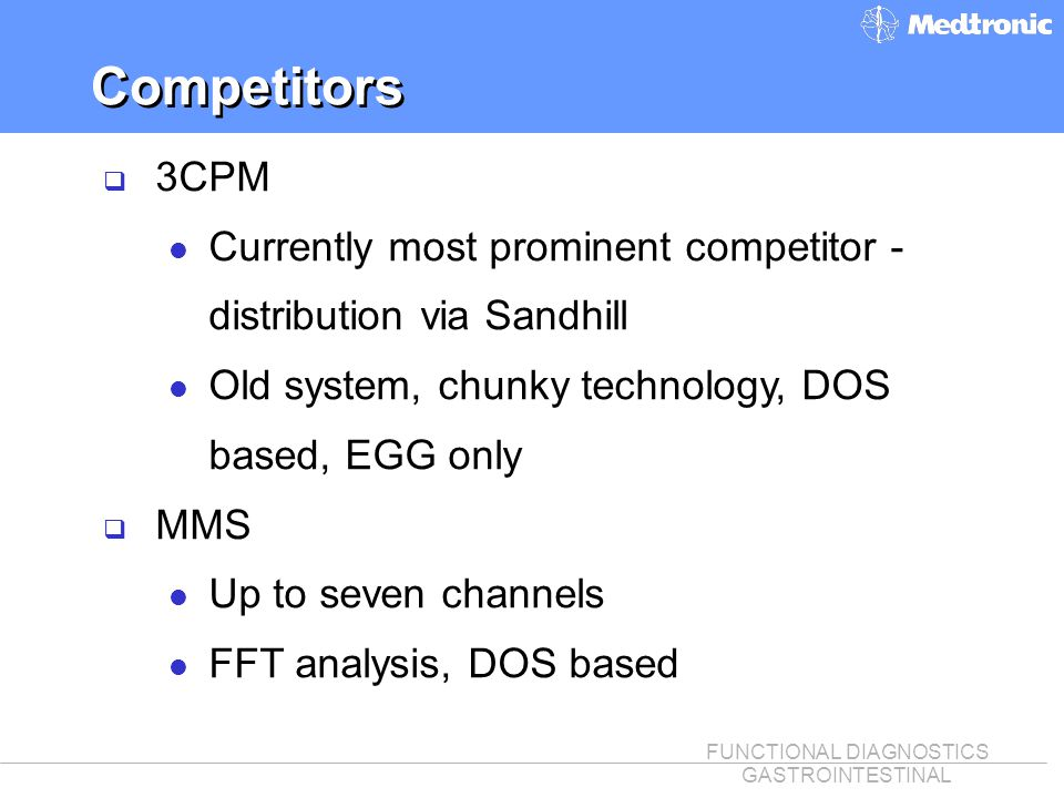 Competitors 3CPM. Currently most prominent competitor - distribution via Sandhill. Old system, chunky technology, DOS based, EGG only.
