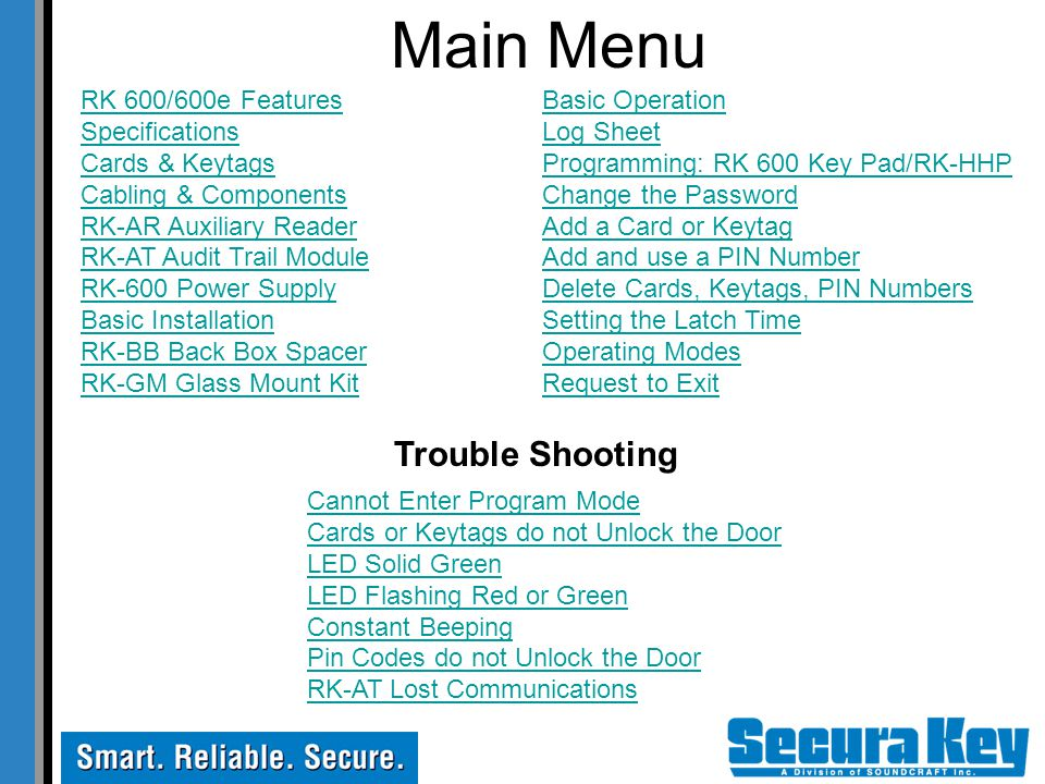 Main Menu Trouble Shooting RK 600/600e Features Specifications