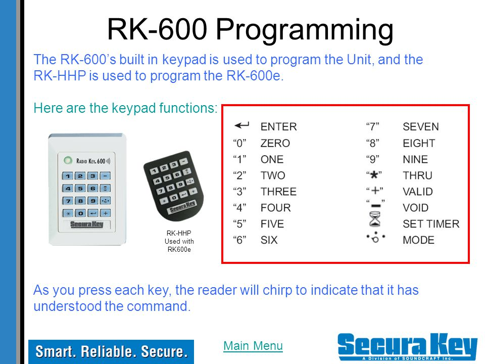 RK-600 Programming The RK-600's built in keypad is used to program the Unit, and the RK-HHP is used to program the RK-600e.