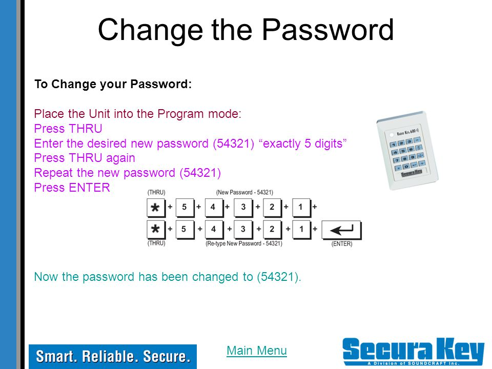 Change the Password To Change your Password: