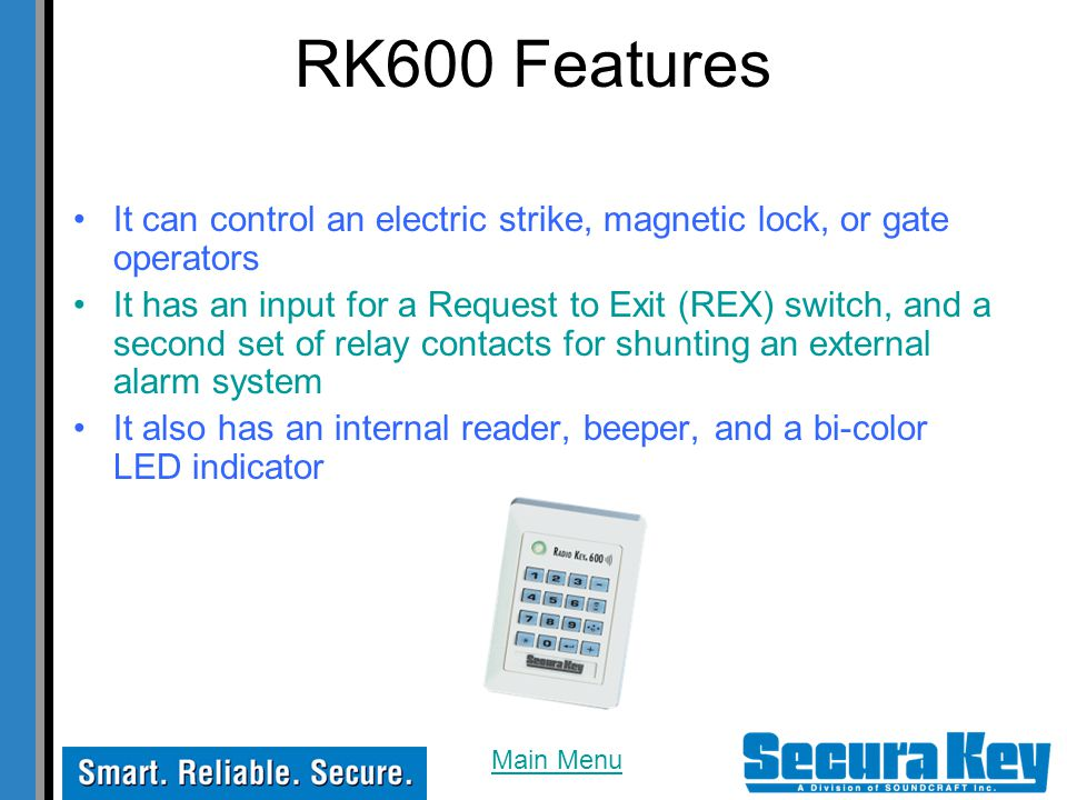 RK600 Features It can control an electric strike, magnetic lock, or gate operators.