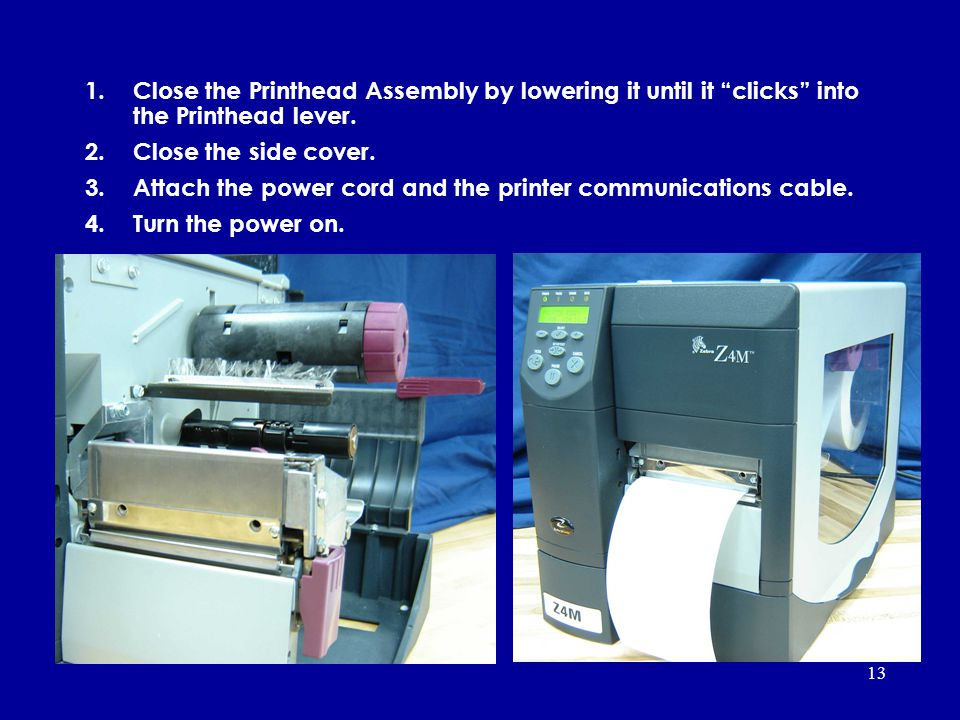 Close the Printhead Assembly by lowering it until it clicks into the Printhead lever.