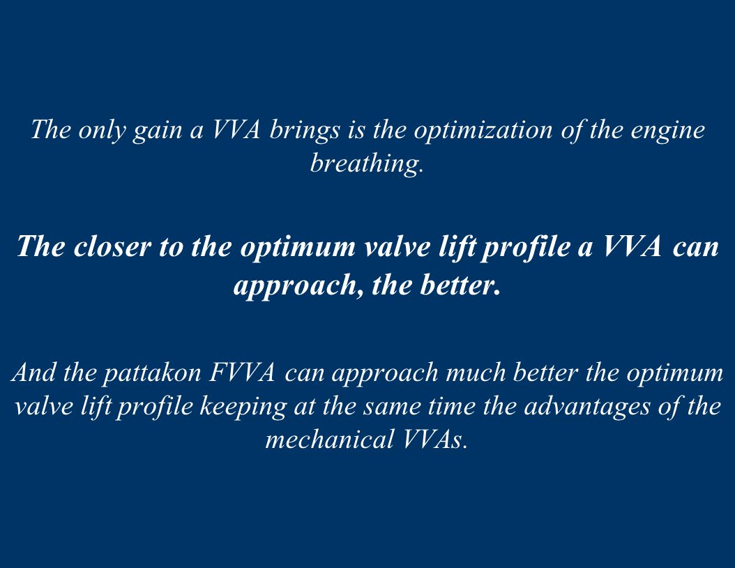 The only gain a VVA brings is the optimization of the engine breathing.