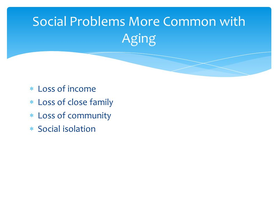 Social Problems More Common with Aging