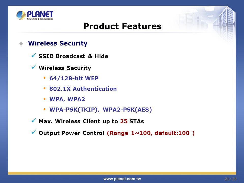 Product Features Wireless Security SSID Broadcast & Hide
