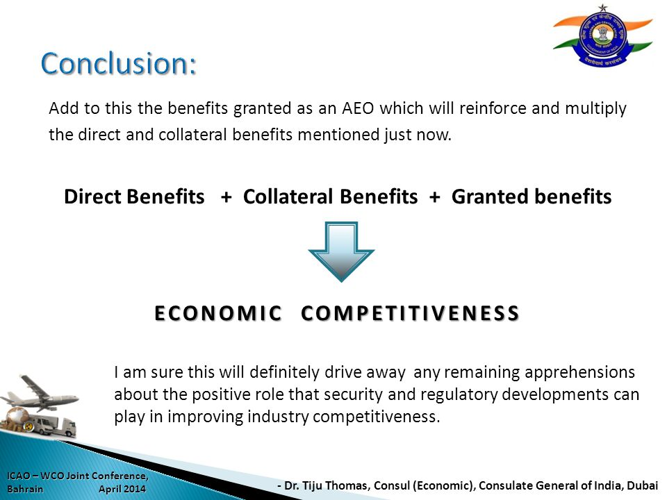 Conclusion: Add to this the benefits granted as an AEO which will reinforce and multiply the direct and collateral benefits mentioned just now.