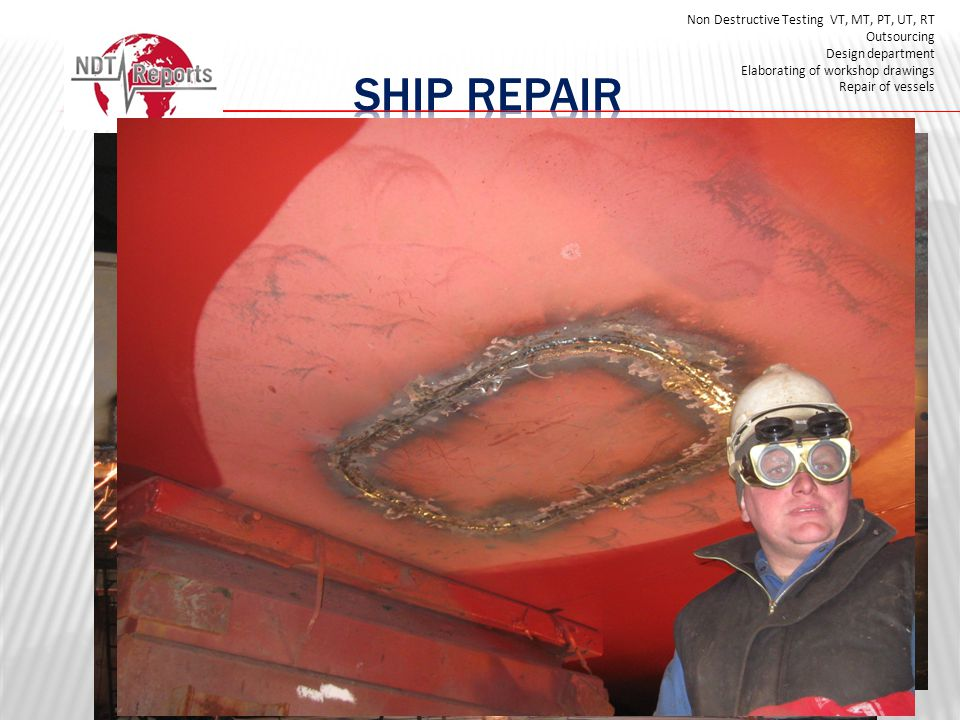 Ship repair Non Destructive Testing VT, MT, PT, UT, RT Outsourcing