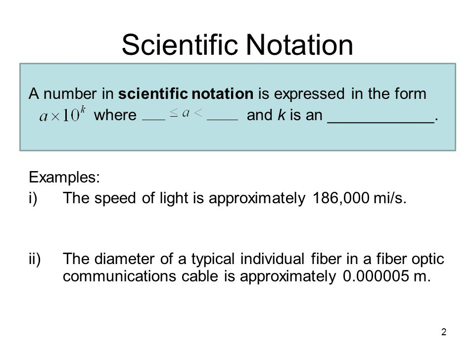 MAT 105 SPRING 2009 Scientific Notation. A number in scientific notation is expressed in the form.