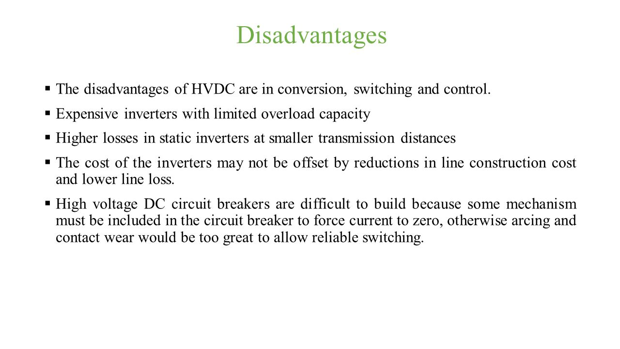High Voltage Direct Current Transmission Ppt Download In A Circuit The Can Be Transmitted To Disadvantages Of Hvdc Are Conversion Switching And Control Expensive Inverters With