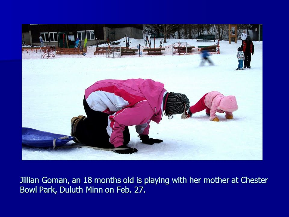 Jillian Goman, an 18 months old is playing with her mother at Chester Bowl Park, Duluth Minn on Feb.
