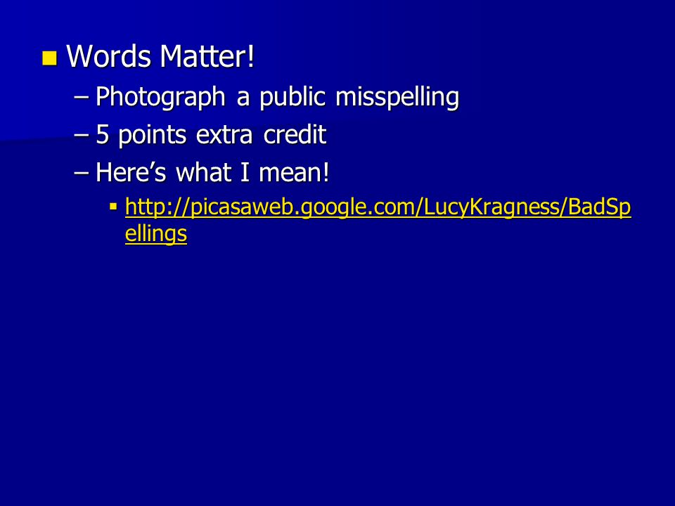 Words Matter! Photograph a public misspelling 5 points extra credit