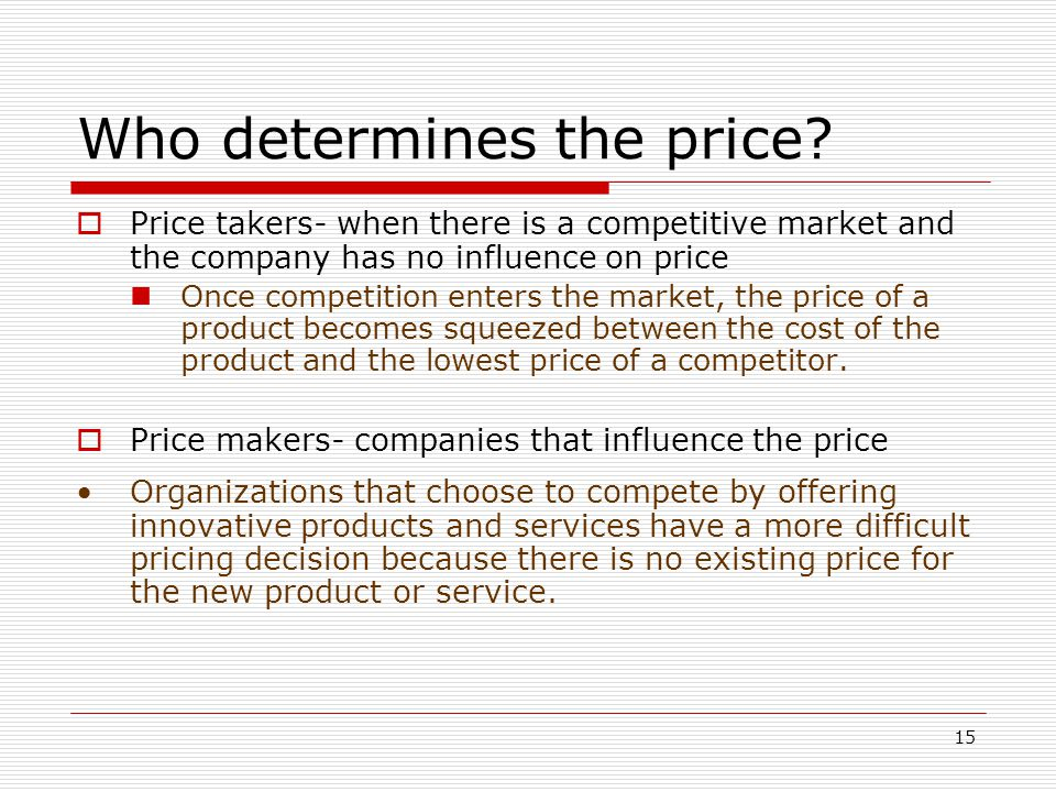 Who determines the price
