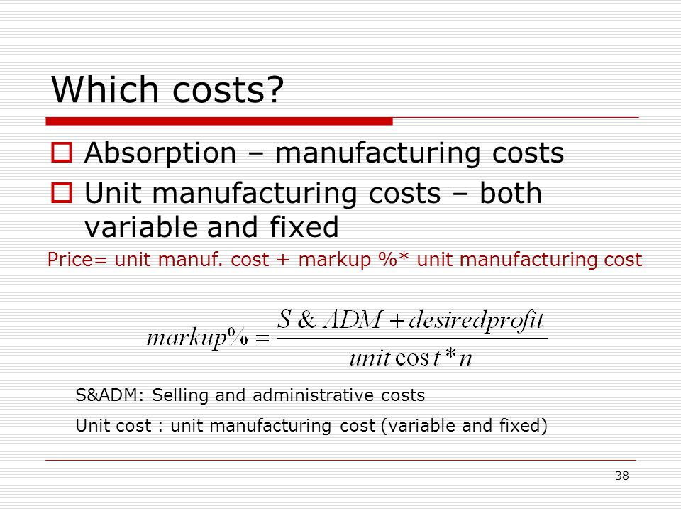 Which costs Absorption – manufacturing costs