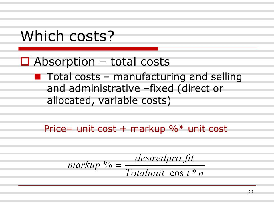 Which costs Absorption – total costs