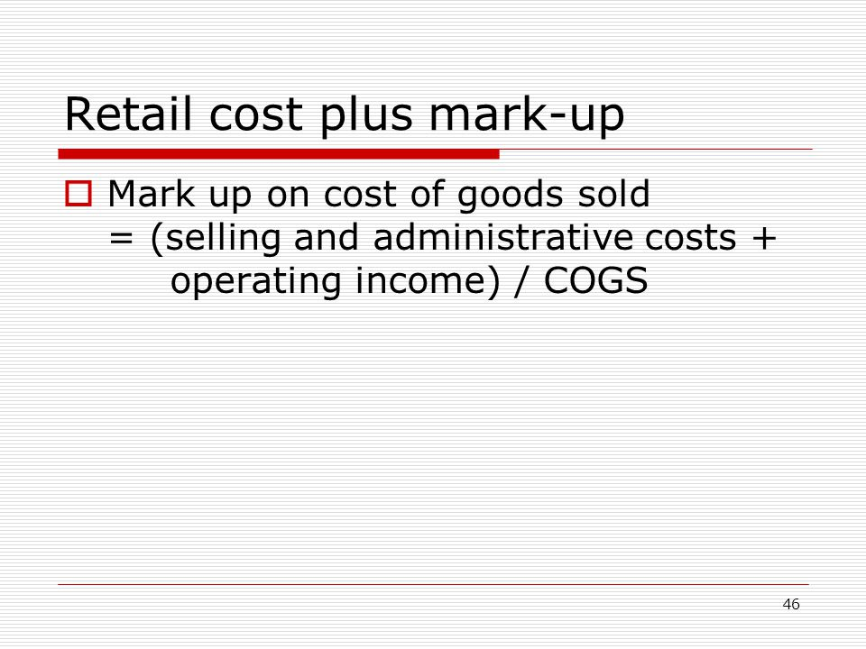 Retail cost plus mark-up