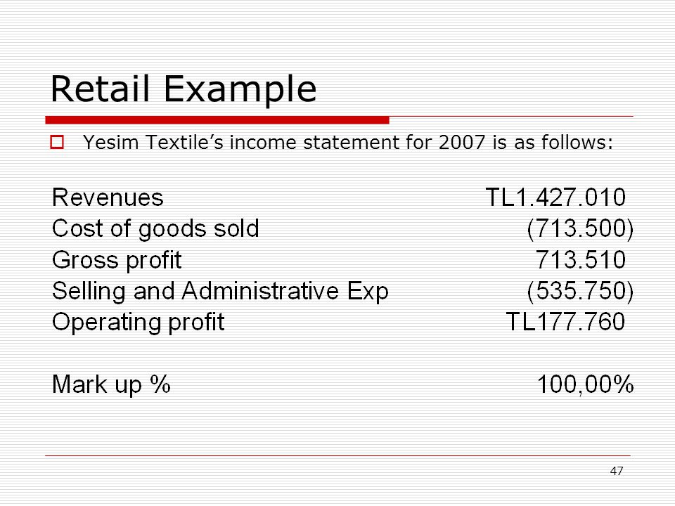 Retail Example Yesim Textile's income statement for 2007 is as follows: