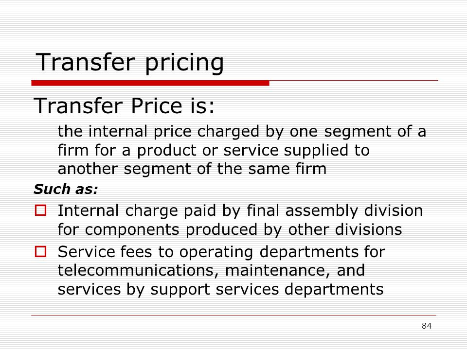Transfer pricing Transfer Price is: