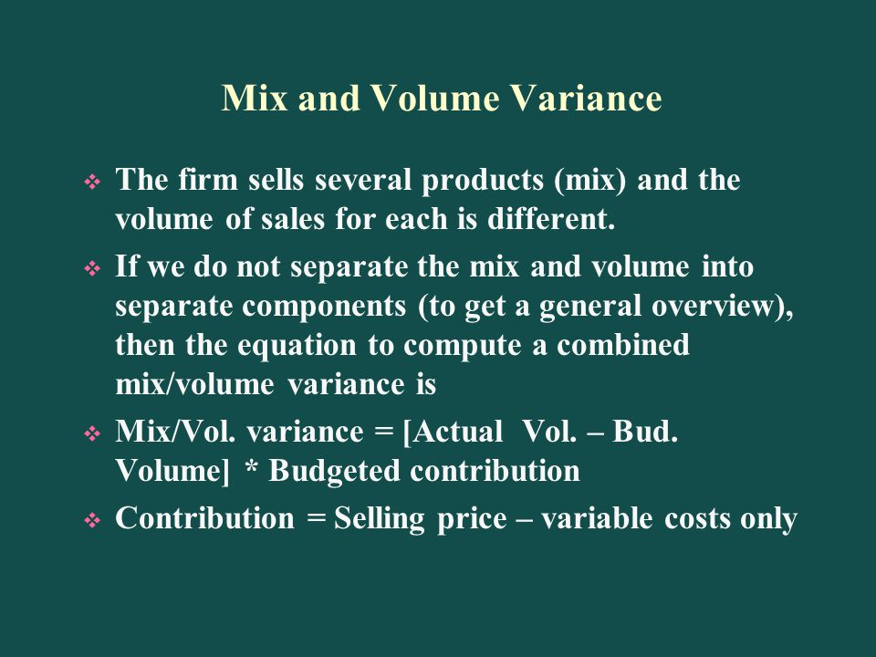 Mix and Volume Variance