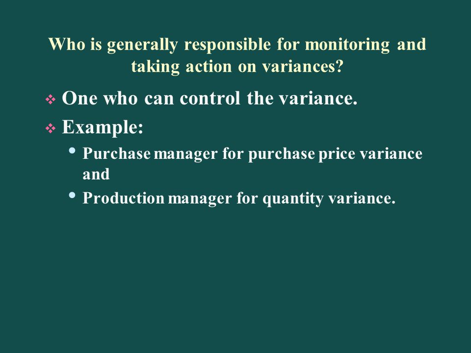 One who can control the variance. Example: