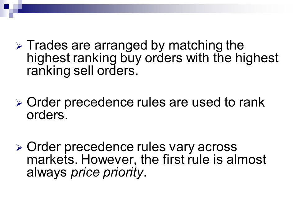 Trades are arranged by matching the highest ranking buy orders with the highest ranking sell orders.
